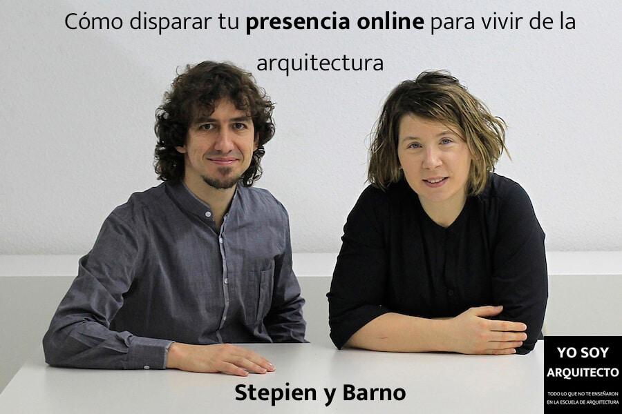 Cómo disparar tu presencia online para vivir de la arquitectura, con Stepien y Barno.