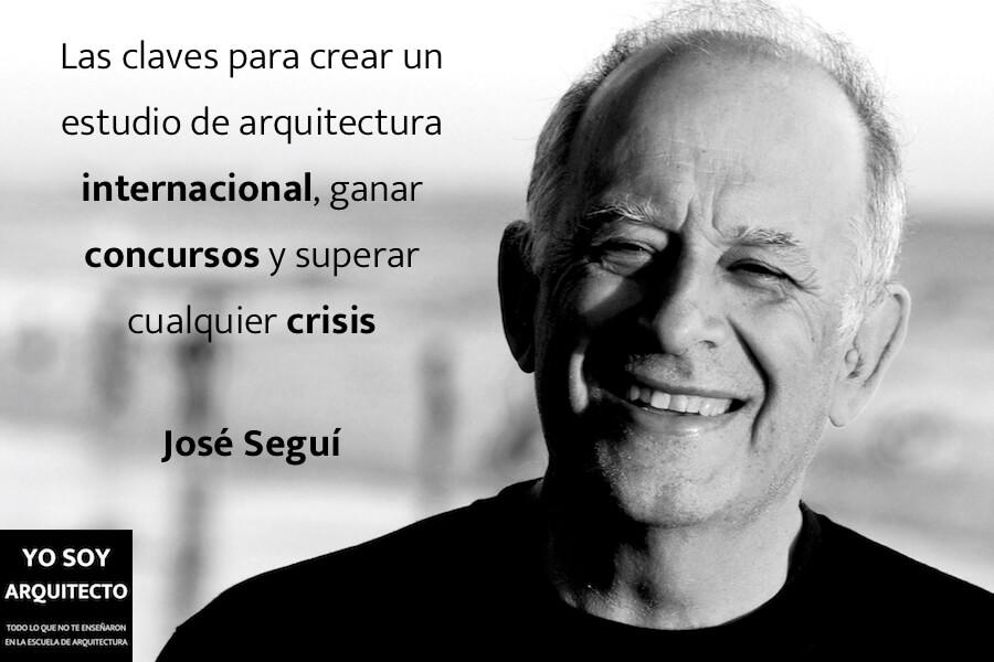 Las claves para crear un estudio de arquitectura internacional, ganar concursos y superar cualquier crisis, con José Seguí.