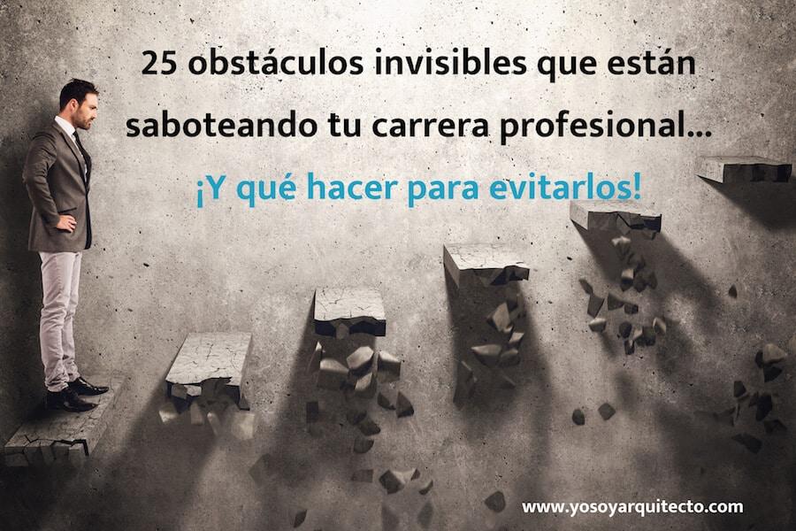 La psicología del arquitecto: 25 obstáculos invisibles que están saboteando tu carrera profesional.