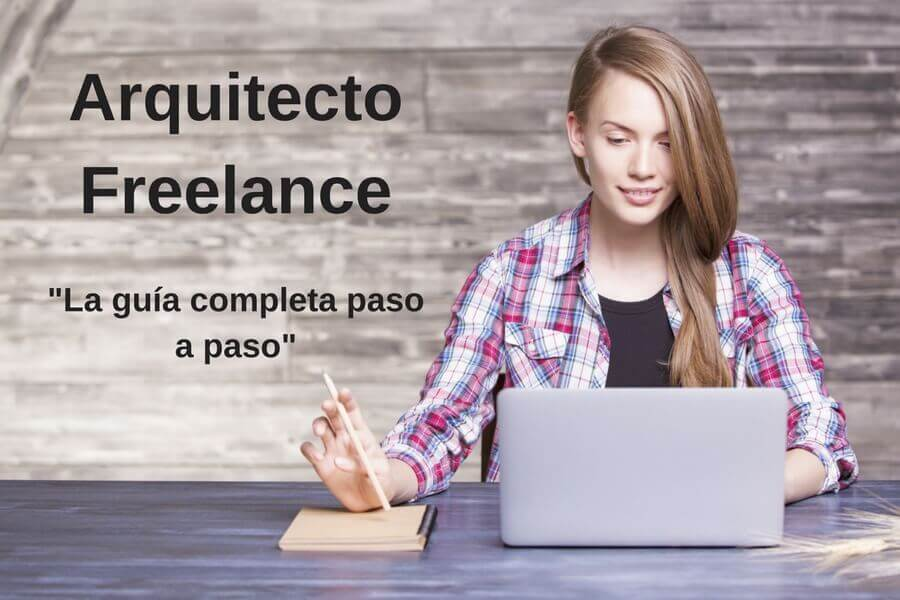 Arquitecto Freelance: La guía completa paso a paso