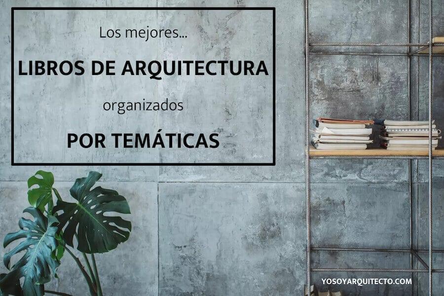 Los mejores libros de arquitectura organizados por temáticas en pdf, gratuitos o de pago