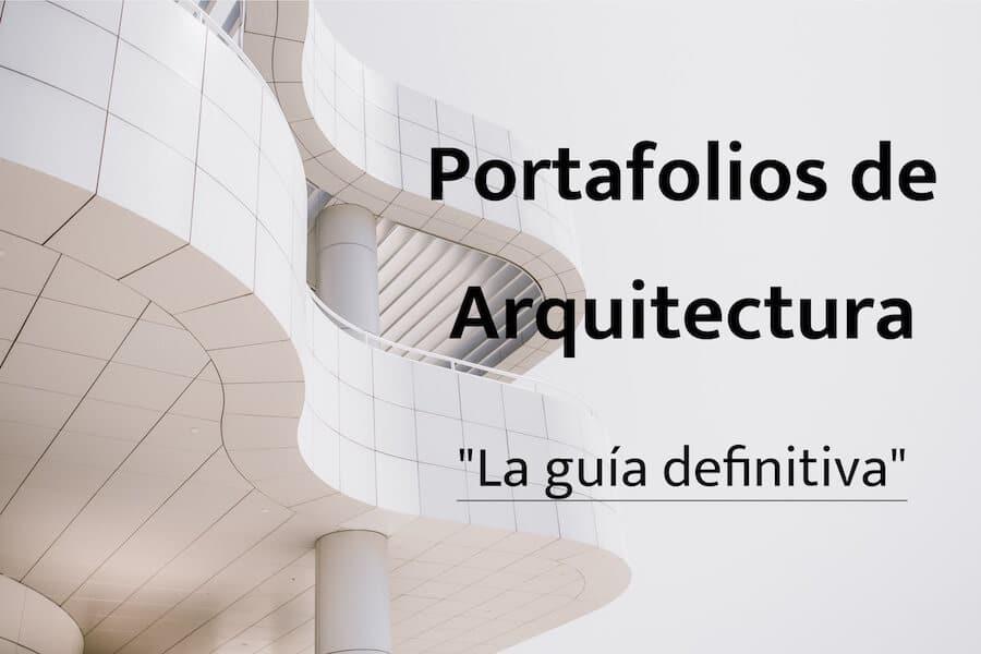 Cómo hacer un portafolio de arquitectura: La guía definitiva